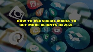 using-social-media to get more clients.