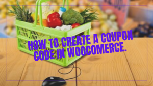 how to create a coupon code in woocomerce.